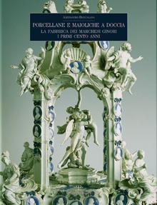 Porcellane Antiche Italiane in Generale e Monografie Epoca 1700-1900/Italian Antique Porcelain in General and Monographs Period 1700-1900