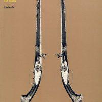 Armi da Fuoco Europee 1300-1800/European Firearms 1300-1800