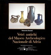 Vetri d'Archeologia Romana Etrusca e Egiziana /Glass of Etruscan and Egyptian Roman Archeology