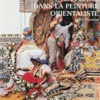 Pittura Orientalista Scuole e Monografie Europa & Mondo 1700-1950/Orientalist Painting Schools and Monographs Europe & World 1700-1950
