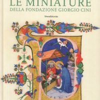 Codici e Manoscritti Miniati in Europa 900-1700/Miniated Codes and Manuscripts in Europe 900-1700