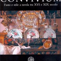 La Tavola Imbandita Le Stoviglie Ceramiche Porcellane Argenti etc...-in Europa 1400-1900/The Table Set The Ceramic Tableware Silver Porcelain etc ...- in Europe 1400-1900