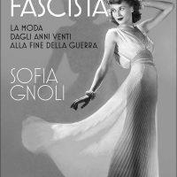 La Moda Italiana ed Internazionale dal 1700 ad Oggi/Italian and International Fashion from 1700 to Today